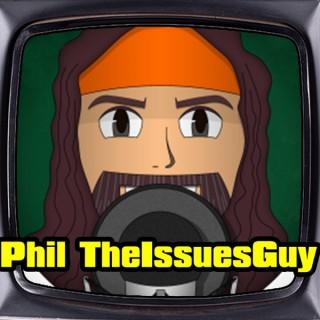 Phil TheIssuesGuy