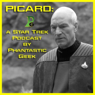Picard: A Star Trek Podcast by Phantastic Geek