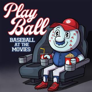 PLAY BALL: BASEBALL AT THE MOVIES
