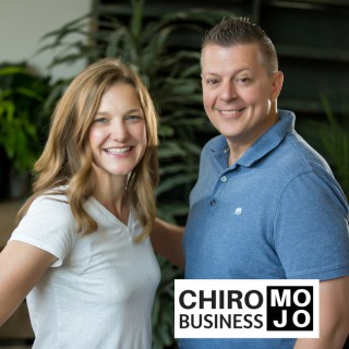 Chiro Business Mojo Chiropractic Podcast: Business & Marketing for the Chiropractor | Blogging | Entrepreneur | Success