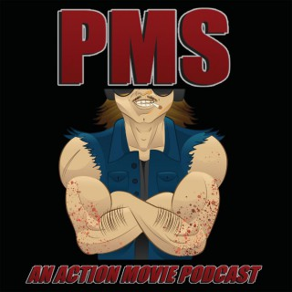 PMS: An Action Movie Podcast