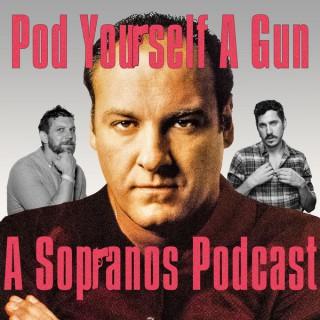 Pod Yourself A Gun - A Sopranos Podcast