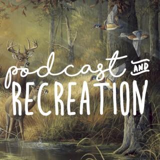 Podcast & Recreation