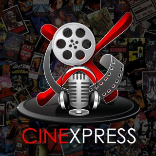 Podcast – CineXpress