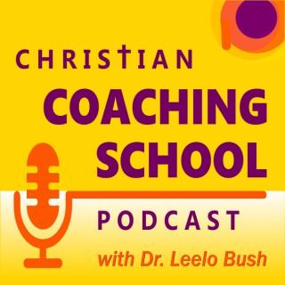 Christian Coaching School Podcast