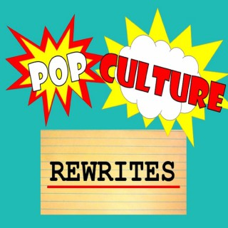 Pop Culture Rewrites