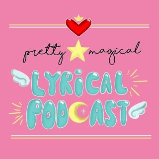 Pretty Magical Lyrical Podcast