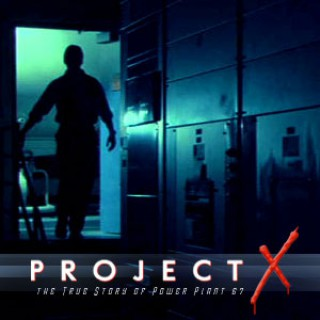 Project X: The True Story of Power Plant 67 (Web Serial)