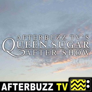 Queen Sugar Reviews and After Show - AfterBuzz TV