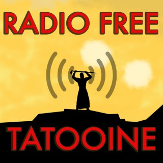 Radio Free Tatooine: A Star Wars podcast that's better than some, worse than others...