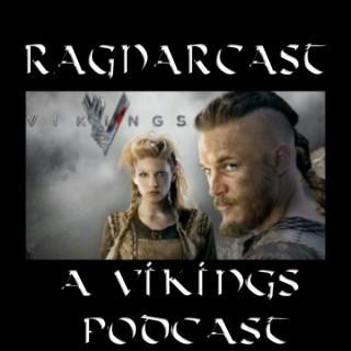 Ragnar Cast: A Vikings Podcast