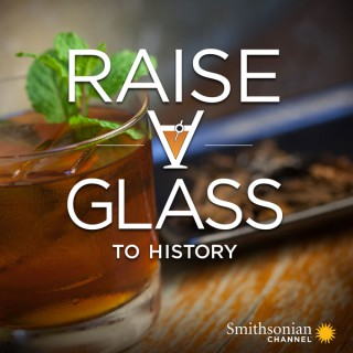 Raise a Glass To History