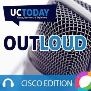 Cisco Webex - UC Today Out Loud