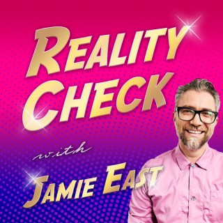 Reality Check with Jamie East
