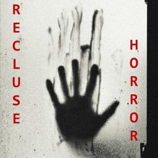 Recluse Horror
