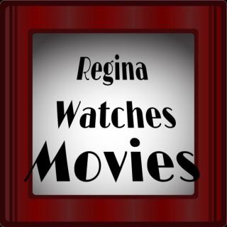 Regina Watches Movies