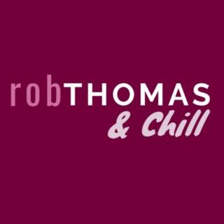 Rob Thomas and Chill