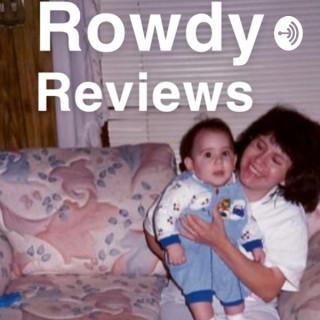 Rowdy Reviews