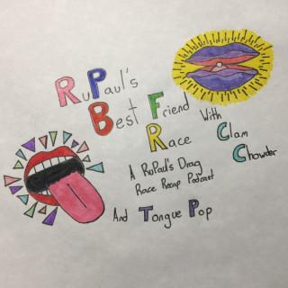 RuPaul's Best Friend Race: A RuPaul's Drag Race Recap Podcast