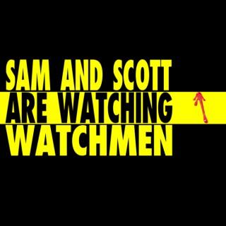 Sam and Scott are Watching Watchmen