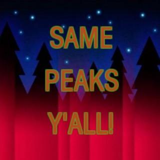 Same Peaks Y'all