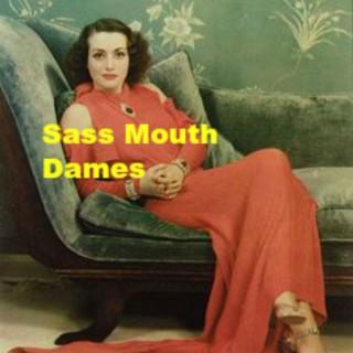 SassMouthDames