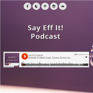 Say Eff It! Podcast