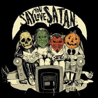 Say You Love Satan 80s Horror Podcast