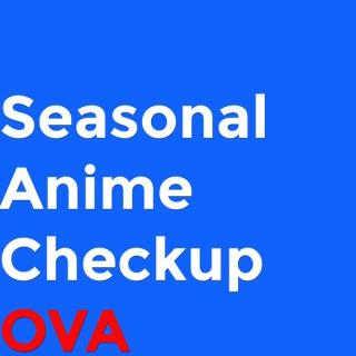 Seasonal Anime Checkup OVA - Seasonal Anime Checkup