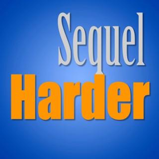 Sequel Harder