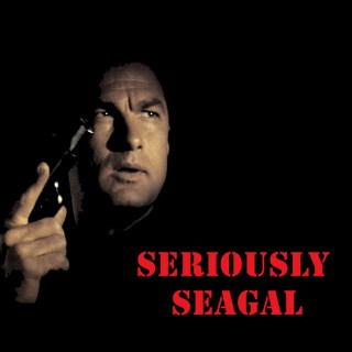 Seriously Seagal