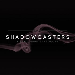 Shadowcasters: A Shadowhunters Podcast