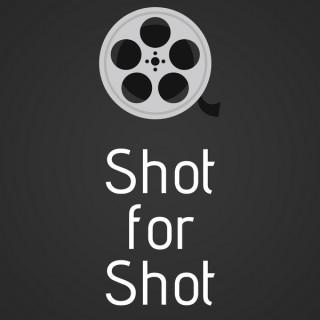 Shot for Shot