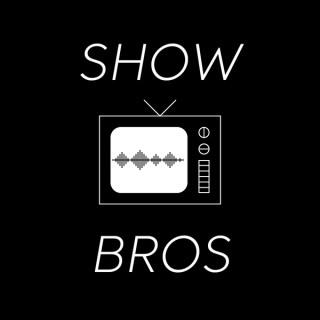 Show Bros