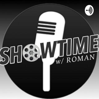 Showtime w/ Roman Podcast