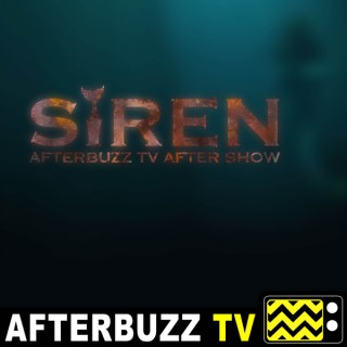 Siren Reviews and After Show - AfterBuzz TV