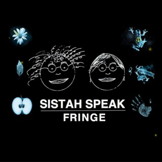 Sistah Speak: Fringe