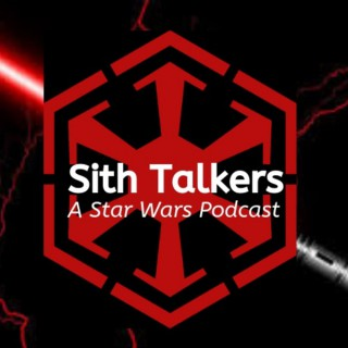"""Sith Talkers """"A Star Wars Podcast"""""""