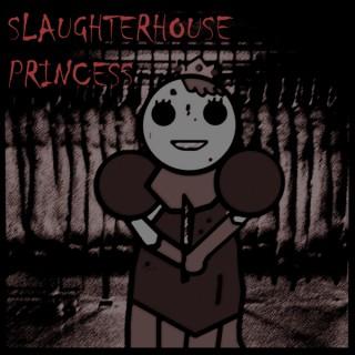 Slaughterhouse Princess