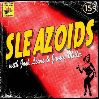 SLEAZOIDS podcast