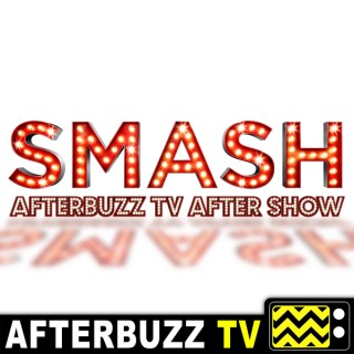 Smash Reviews and After Show - AfterBuzz TV