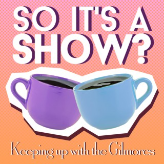 So it's a show?: keeping up with the Gilmore Girls