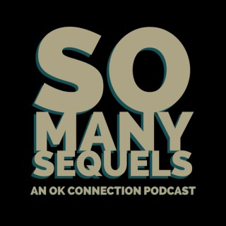 So Many Sequels: A Movie Podcast