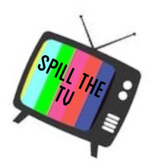 Spill the TV Podcast