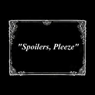 Spoilers Pleeze - whowhatwhereswhy