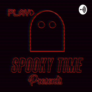 Spooky Time Presents...