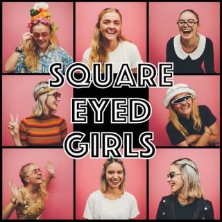 Square Eyed Girls
