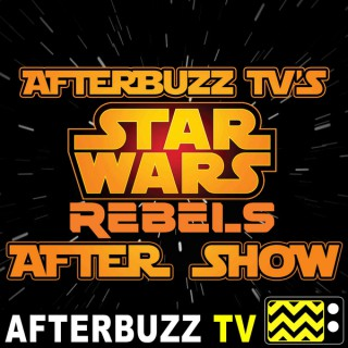 Star Wars Rebels Reviews and After Show - AfterBuzz TV