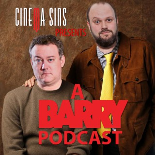 Starting... Now! A Barry Podcast - Presented by CinemaSins