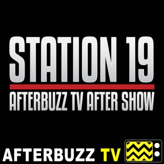 Station 19 Reviews and After Show - AfterBuzz TV